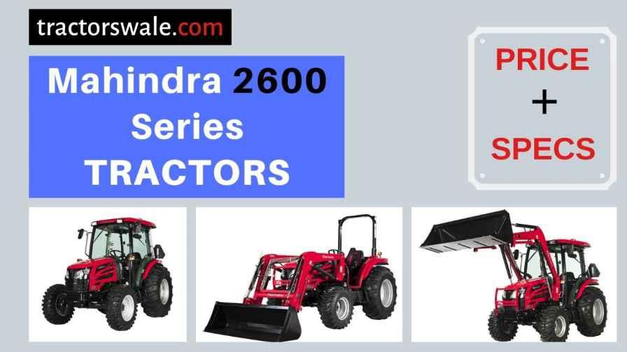 Mahindra 2600 Series Tractors Price, Specs, 【Offers 2020】