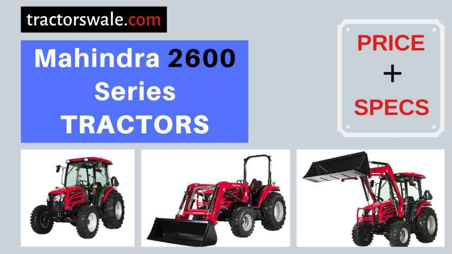 Mahindra 2600 Series Tractors Price, Specs, 【Offers 2020】