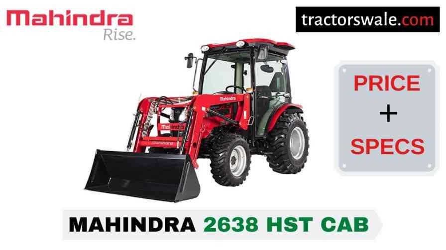 Mahindra 2638 HST CAB Tractor Price, Specs, Mileage | 2020