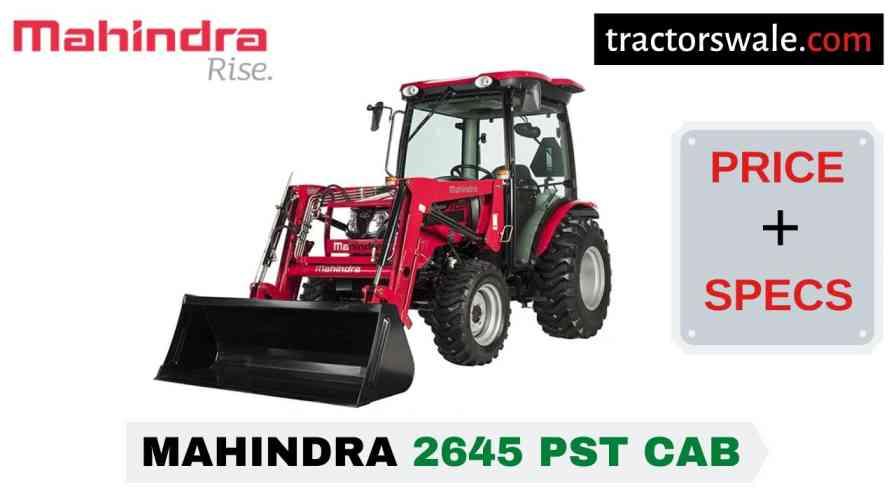 Mahindra 2645 PST CAB Tractor Price, Specs, Mileage   2020