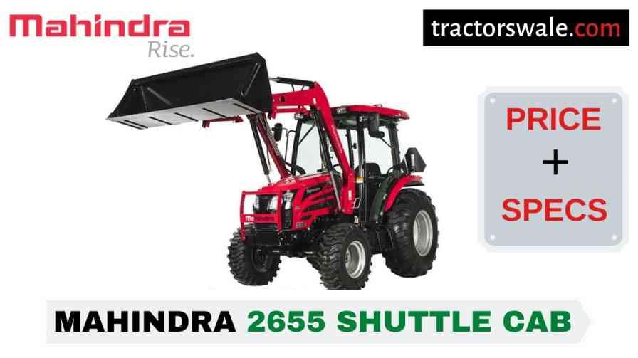Mahindra 2655 Shuttle CAB Tractor Price, Specs, Mileage | 2020