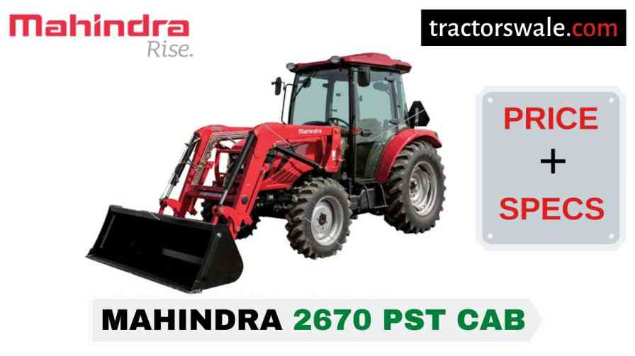 Mahindra 2670 PST CAB Tractor Price, Specs, Mileage | 2020