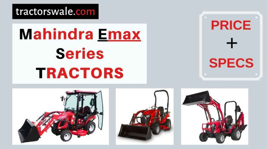Mahindra Emax Series Tractors Price, Specs, 【Offers 2020】
