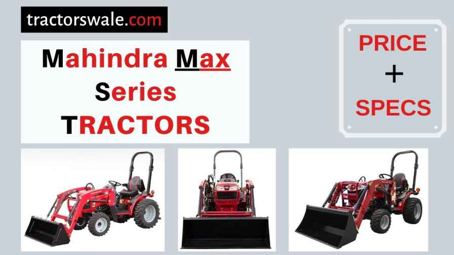 Mahindra MAX Series Tractors Price, Specs, 【Offers 2020】
