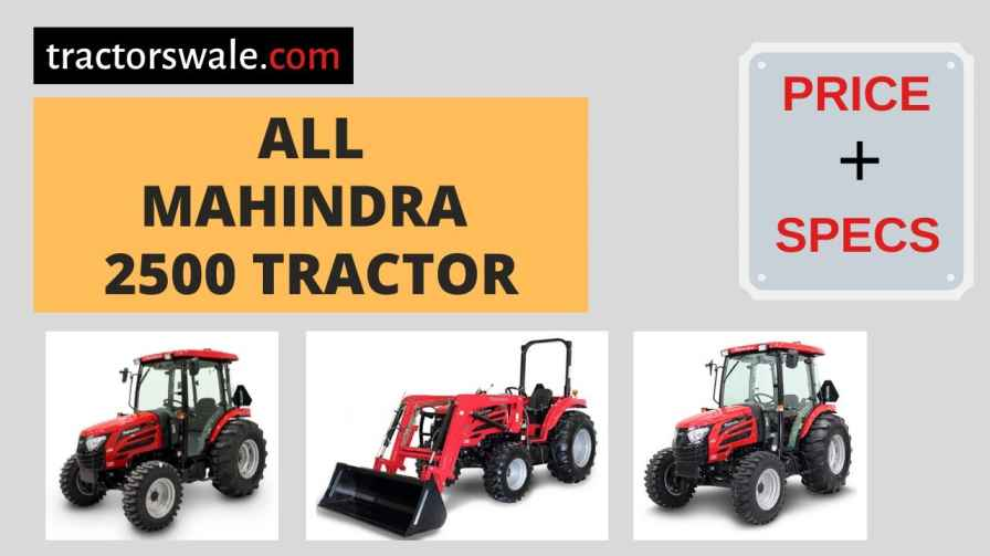 All Mahindra 2500 Tractor Price Mileage Specs Overview 2020