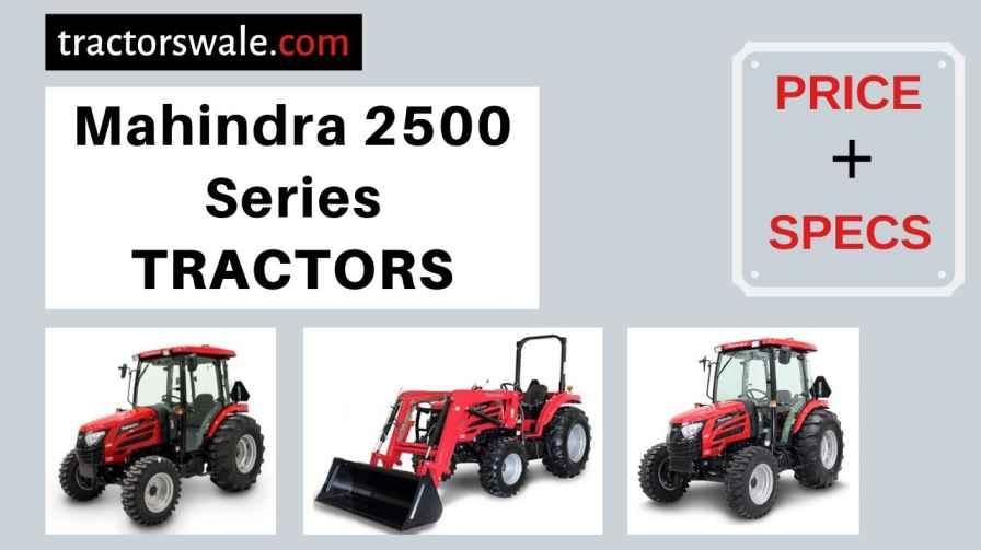 Mahindra 2500 Series Tractors Price, Specs, 【Offers 2020】