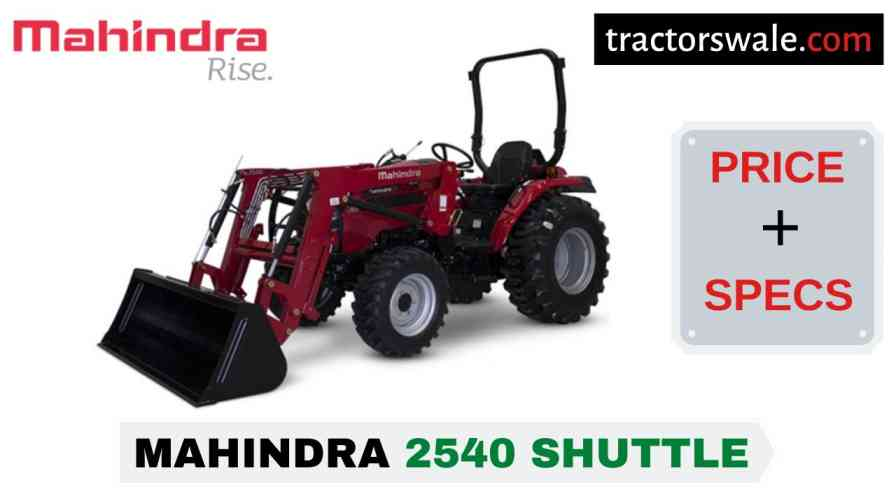 Mahindra 2540 SHUTTLE Tractor Price, Specs, Mileage | 2020