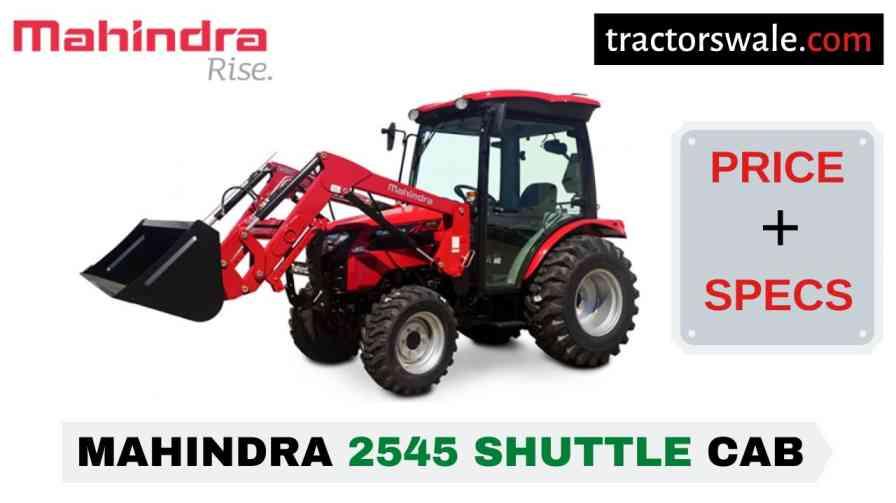Mahindra 2545 SHUTTLE CAB Tractor Price, Specs, Mileage | 2020