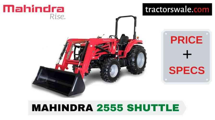 Mahindra 2555 SHUTTLE Tractor Price, Specs, Mileage | 2020
