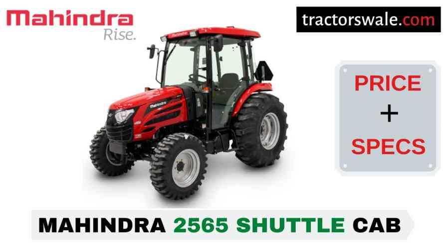 Mahindra 2565 SHUTTLE CAB Tractor Price, Specs, Mileage | 2020
