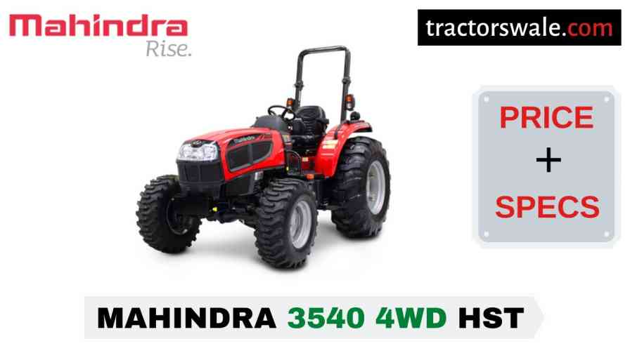 Mahindra 3540 4WD HST Tractor Price Mileage Specs Overview 2020