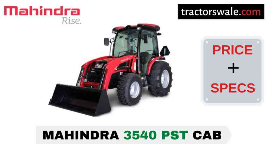 Mahindra 3540 PST CAB Tractor Price Mileage Specs Overview 2020