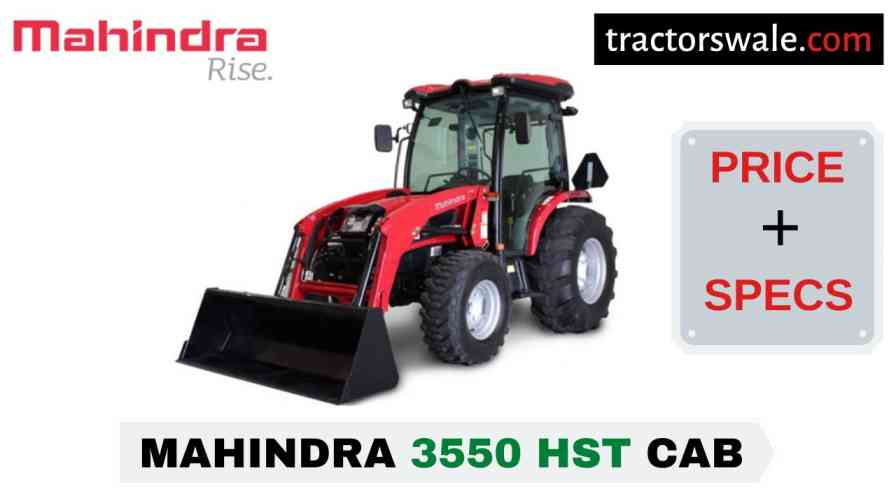 Mahindra 3550 HST CAB Tractor Price Mileage Specs Overview 2020