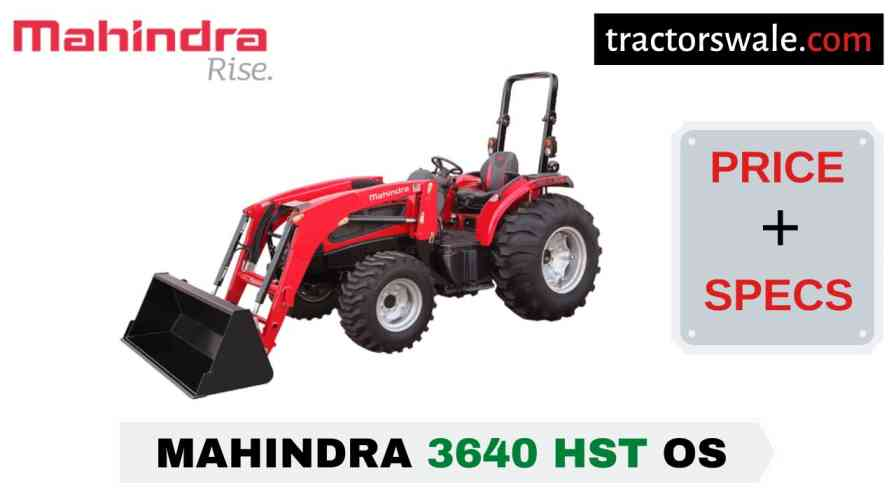 Mahindra 3640 HST OS Tractor Price Mileage Specs Overview 2020