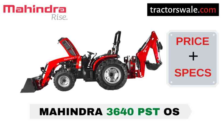 Mahindra 3640 PST OS Tractor Price Mileage Specs Overview 2020