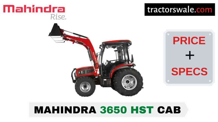 Mahindra 3650 HST CAB Tractor Price Mileage Specs Overview 2020