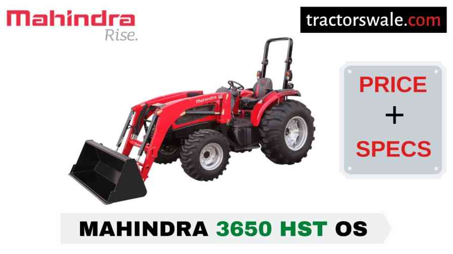 Mahindra 3650 HST OS Tractor Price Mileage Specs Overview 2020