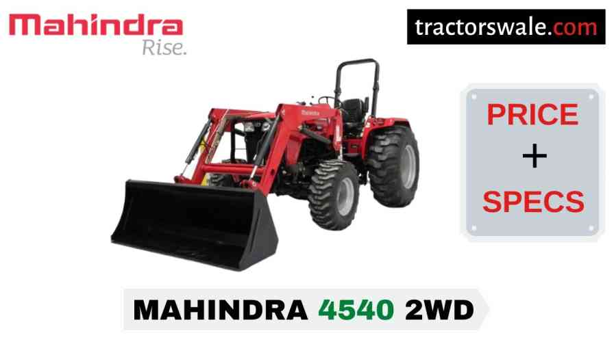 Mahindra 4540 2WD Tractor Price Mileage Specs Overview 2020