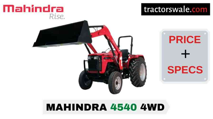 Mahindra 4540 4WD Tractor Price Mileage Specs Overview 2020