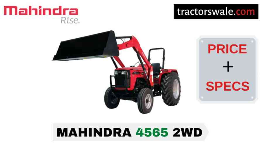 Mahindra 4565 2WD Tractor Price Mileage Specs Overview 2020