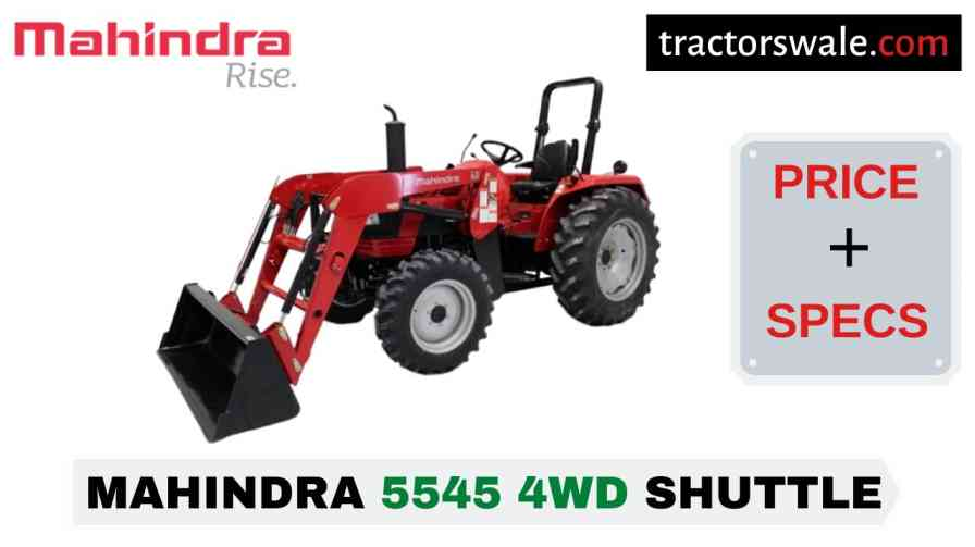 Mahindra 5545 4WD SHUTTLE Tractor Price