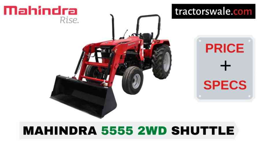 Mahindra 5555 2WD SHUTTLE Price Mileage Specs Overview 2020