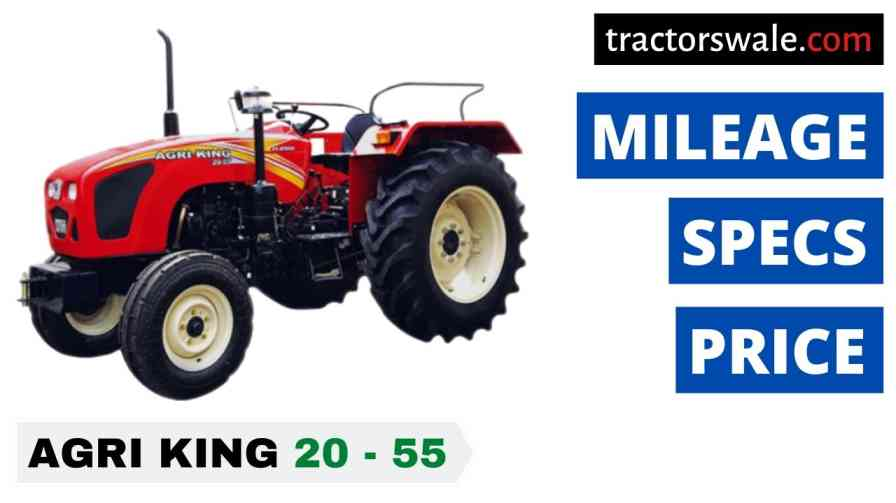 Agri king 20 – 55 Price Specification Mileage & Review 2020