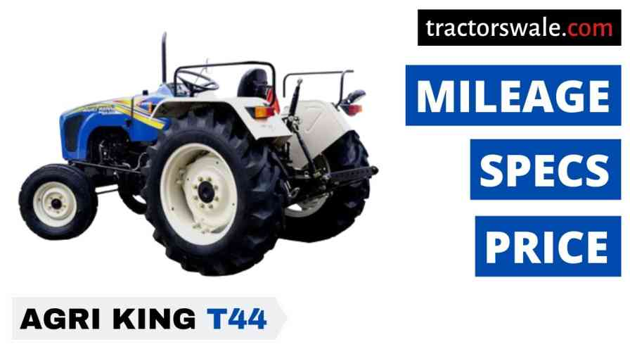 Agri king T44 Price Specification Mileage & Review 2020
