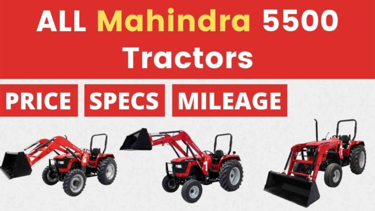 All Mahindra 5500 Tractor Price Mileage Specs Overview 2020