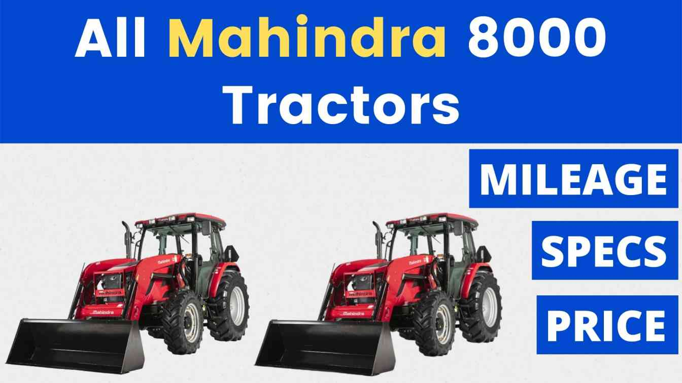 All Mahindra 8000 Tractor Price Mileage Specs Overview 2020