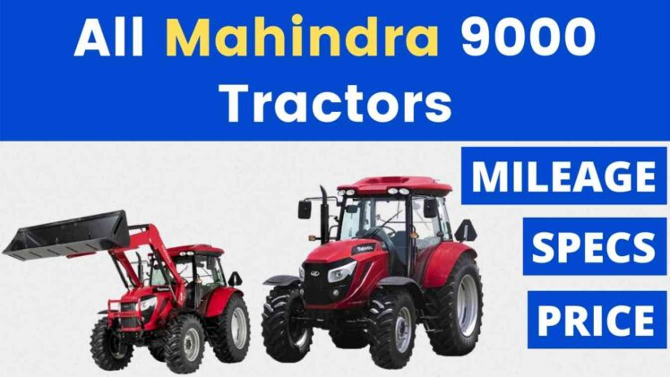 All Mahindra 9000 Tractor Price Mileage Specs Overview 2020