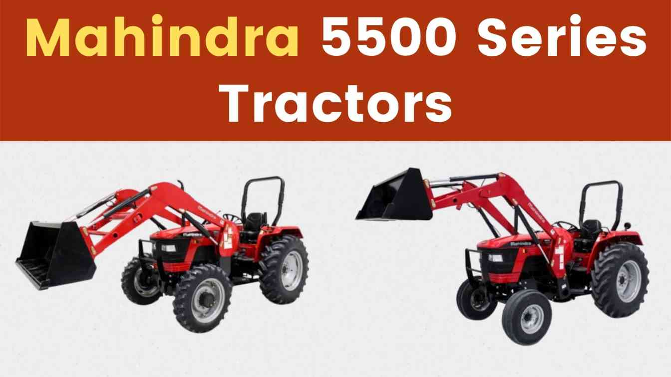 Mahindra 5500 Series Tractors Price Mileage Specs Overview 2020