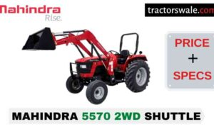 Mahindra 5570 2WD SHUTTLE Tractor Price Mileage Specs 2020