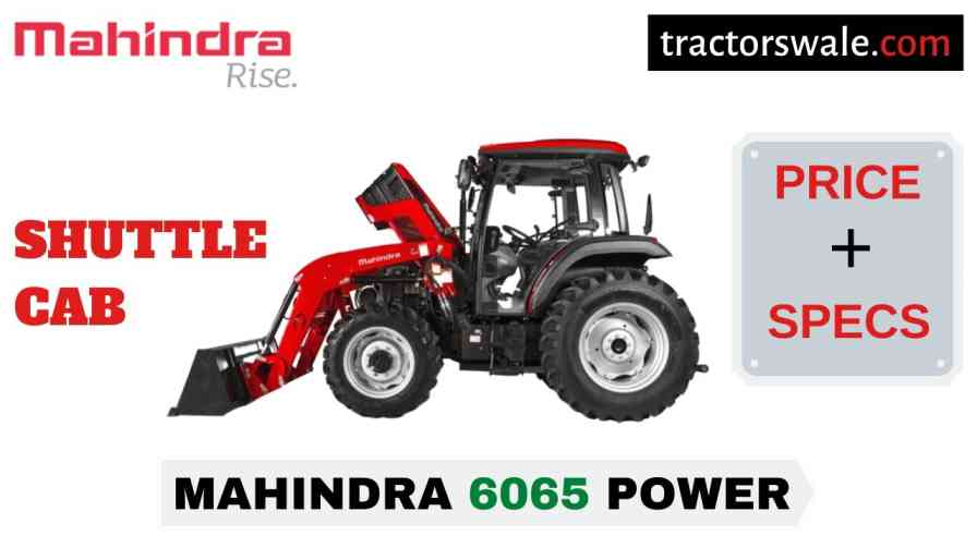 Mahindra 6065 POWER SHUTTLE CAB Price Mileage Specs 2020
