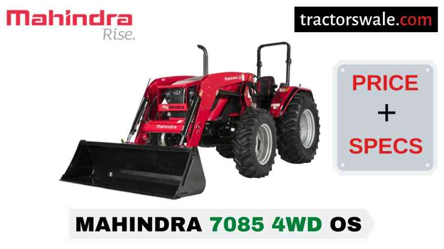 Mahindra 7085 4WD OS Tractor Price Mileage Specs Overview 2020