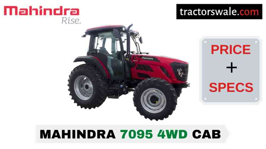 Mahindra 7095 4WD CAB Tractor Price Mileage Specs Overview 2020