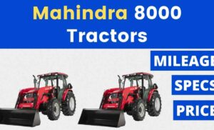 Mahindra 8000 Series Tractors Price Mileage Specs Overview 2020