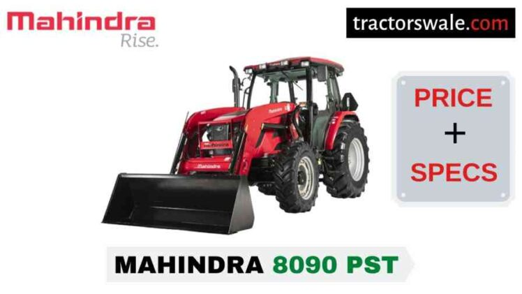 Mahindra 8090 PST Tractor Price Mileage Specs Overview 2020
