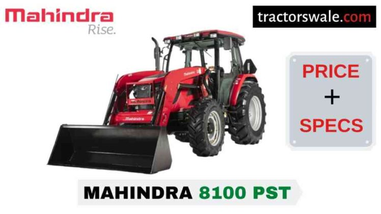 Mahindra 8100 PST Tractor Price Mileage Specs Overview 2021