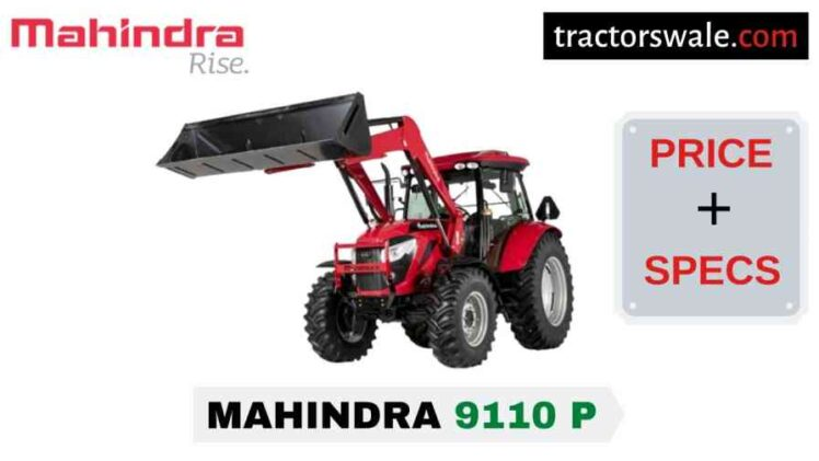 Mahindra 9110 P Tractor Price Mileage Specs Overview 2020