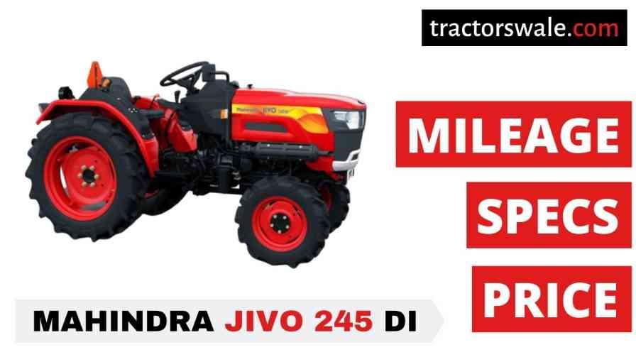 Mahindra JIVO 245 DI Tractor Price Mileage Specs Overview 2021