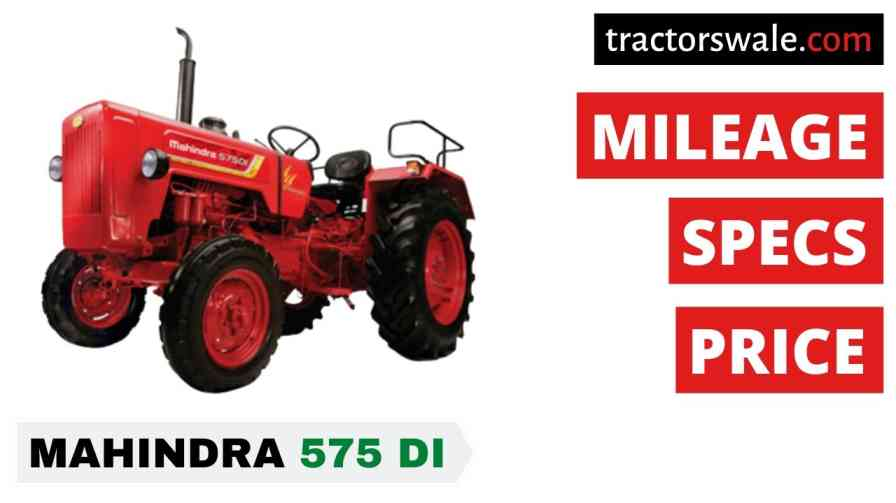 Mahindra Tractor 575 Price, Specifications & Review 2021