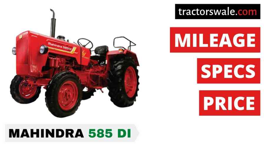 Mahindra Tractor 585 Price, Specifications & Review 2021