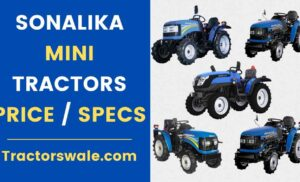 Sonalika Mini Tractors Price Specs Mileage Overview 2020
