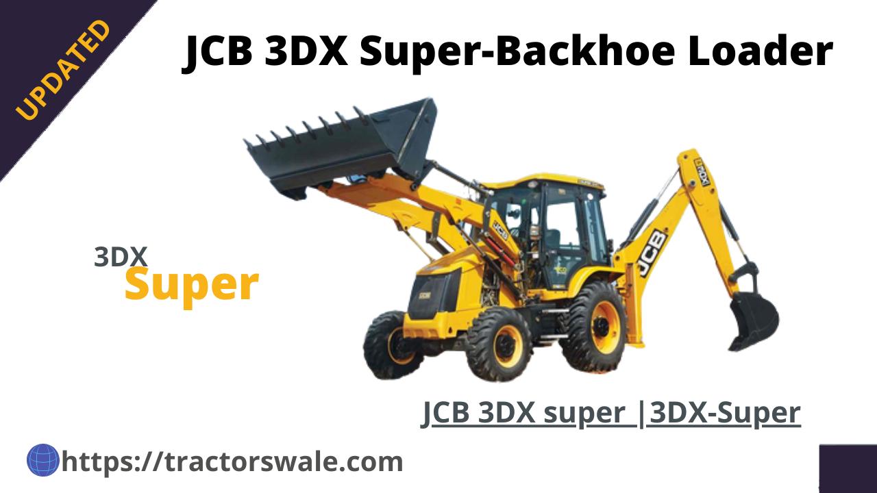 JCB 3DX Super Price & Specifications | JCB 3DX Super | 2021