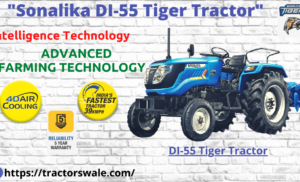 SONALIKA DI-55 TIGER ELECTRIC TRACTOR | New Launch | 2021 | 55 HP Tractors
