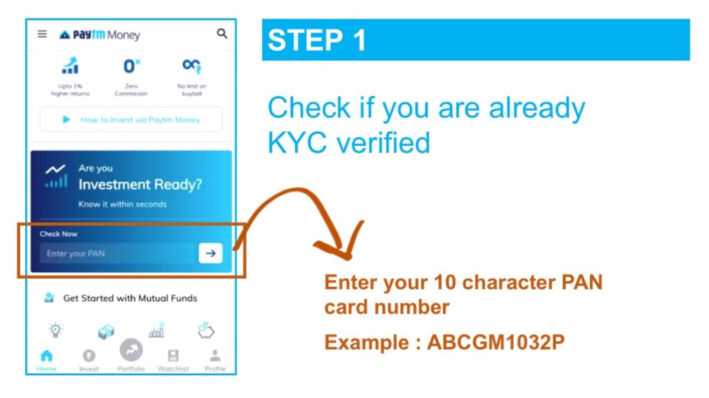 Your KYC Online process starts with checking if you are already KYC verified which is done by entering your 10 digit PAN (permanent account number)