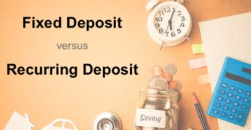 Fixed Deposit versus Recurring Deposit