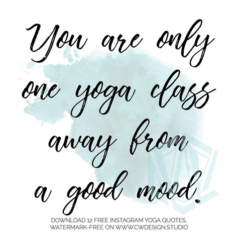 """A quote: """"You are only one yoga class away from a good mood."""""""