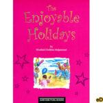 Enjoyable Holidays By Maulana Ibrahim Muhammad Dolphin Series Children Stories Card Cover خوشگوار چھٹیاں مولانا ابراہیم محمد